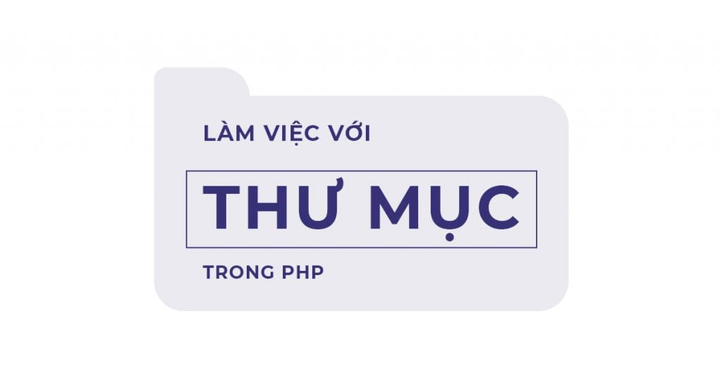 Làm việc với thư mục trong PHP
