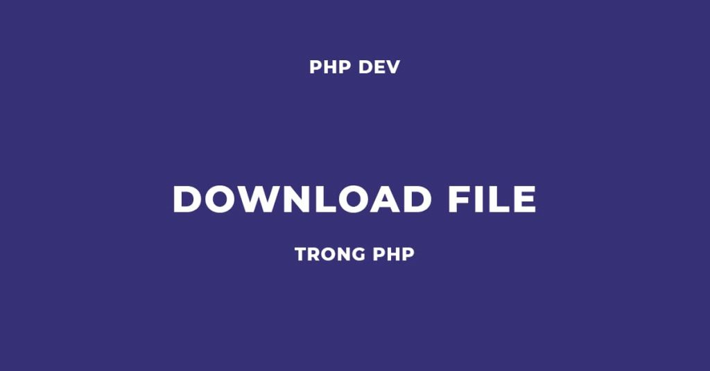 Download File trong PHP