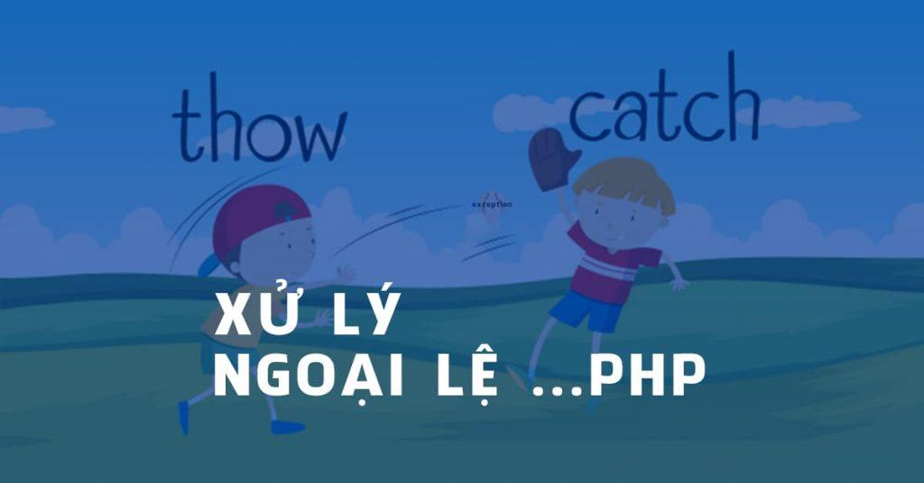Xử lý ngoại lệ trong PHP