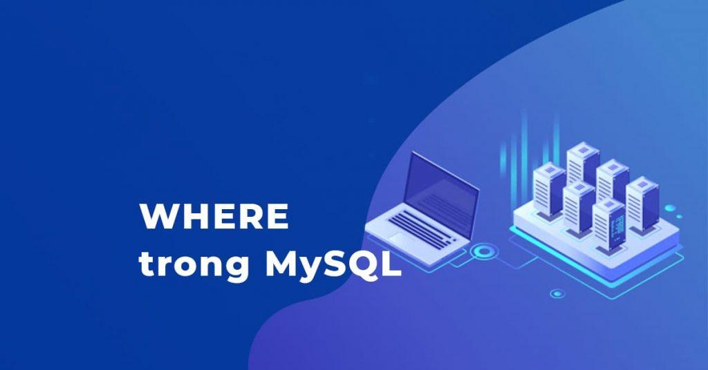 Mệnh đề WHERE trong MySQL và PHP