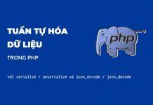 Tuần tự hóa dữ liệu trong PHP