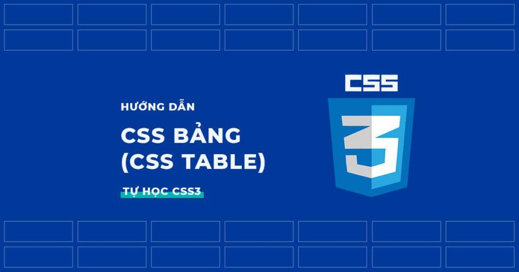 Hướng dẫn CSS bảng đẹp, CSS Table