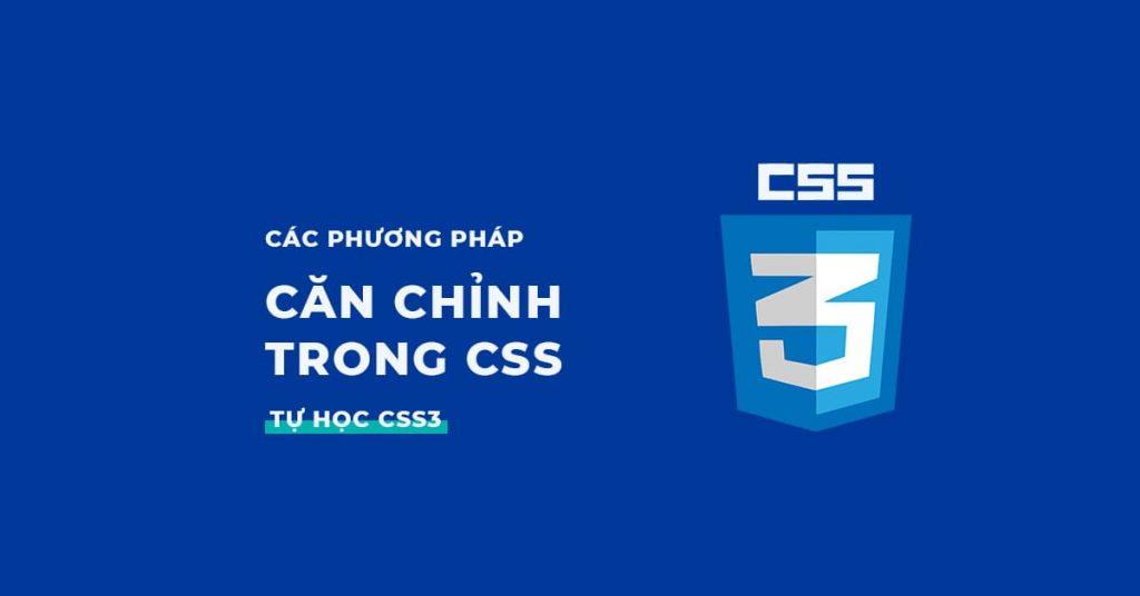 Các phương pháp căn chỉnh trong CSS