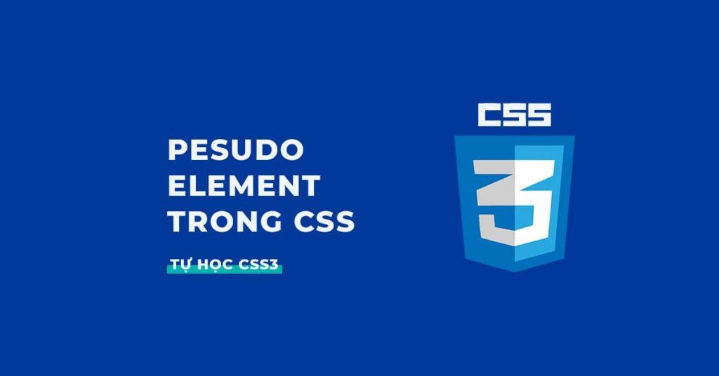 Pesudo Element trong CSS