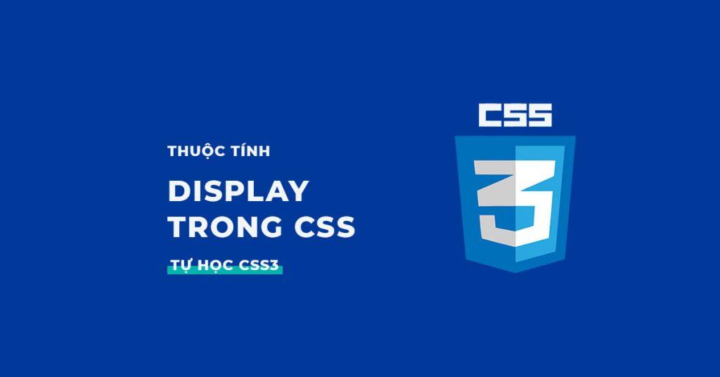 Thuộc tính Display trong CSS
