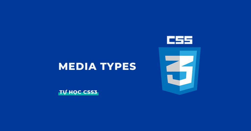 Media Types trong CSS